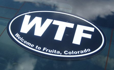 Welcome To Fruita WTF